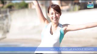 【Nana's Feel Vol.1】奈奈が感じる!湘南体験 SUP(スタンダップパドルボード)篇