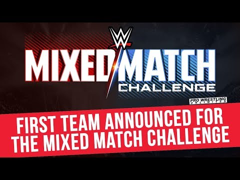 First Team Announced For The Mixed Match Challenge