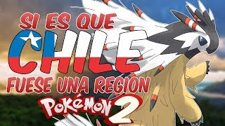 Video Si Chile fuese una Región POKEMON 2 (Por Zpiir0) (2/3) MP3, 3GP, MP4, WEBM, AVI, FLV Juni 2018