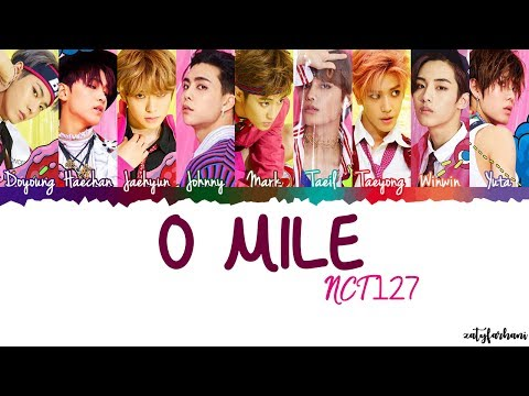 NCT 127 - 0 Mile Lyrics [Color Coded_Han_Rom_Eng]