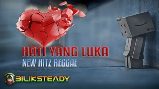 Kabar Reggae Majalengka | Bilik Steady - Hati Yang Luka (New Hitz) Video