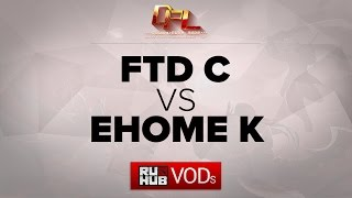 EHOME.K vs FTD.C, game 1