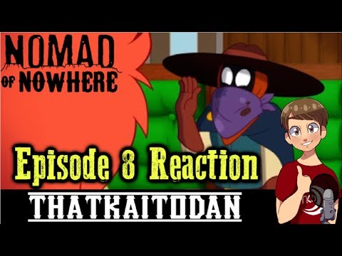 Nomad of Nowhere Episode 8 - End of the Line Reaction