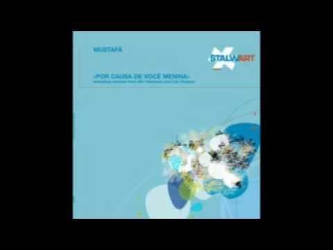 Mustafa - Por causa de voce menina [original mix]