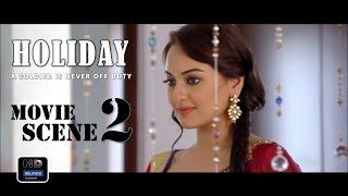 Holiday  2014  Official Movie Scene  2   Akshay Kumar Sonakshi Sinha