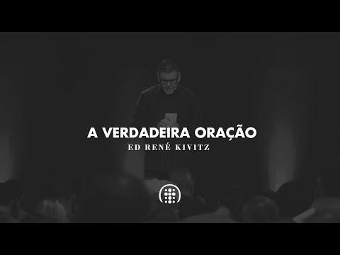 A verdadeira oração | Ed René Kivitz