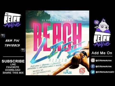 DJ RetroActive – Beach Life Riddim Mix [E5 Records] July 2014