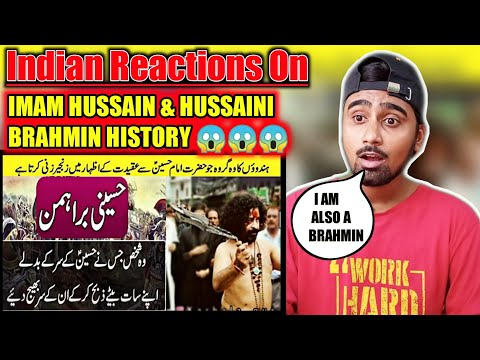 Indian Reacts To Imam Hussain And Hussaini Brahmins History | Karbala | Indian Boy Reactions |