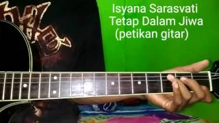 Isyana Sarasvati Tetap Dalam Jiwa (petikan gitar) Video