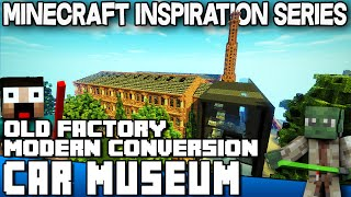 Minecraft -Old Factory Modern Conversion Car Museum