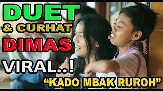 Video DUET Vs DIMAS_nya Mbak RUROH Yang VIRAL.! (Kado Mbak Ruroh) MP3, 3GP, MP4, WEBM, AVI, FLV Februari 2019