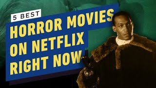 5 Creepy Horror Films on Netflix Right Now by IGN