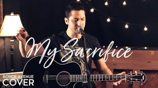 Creed - My Sacrifice (Boyce Avenue acoustic cover) on Spotify & Apple