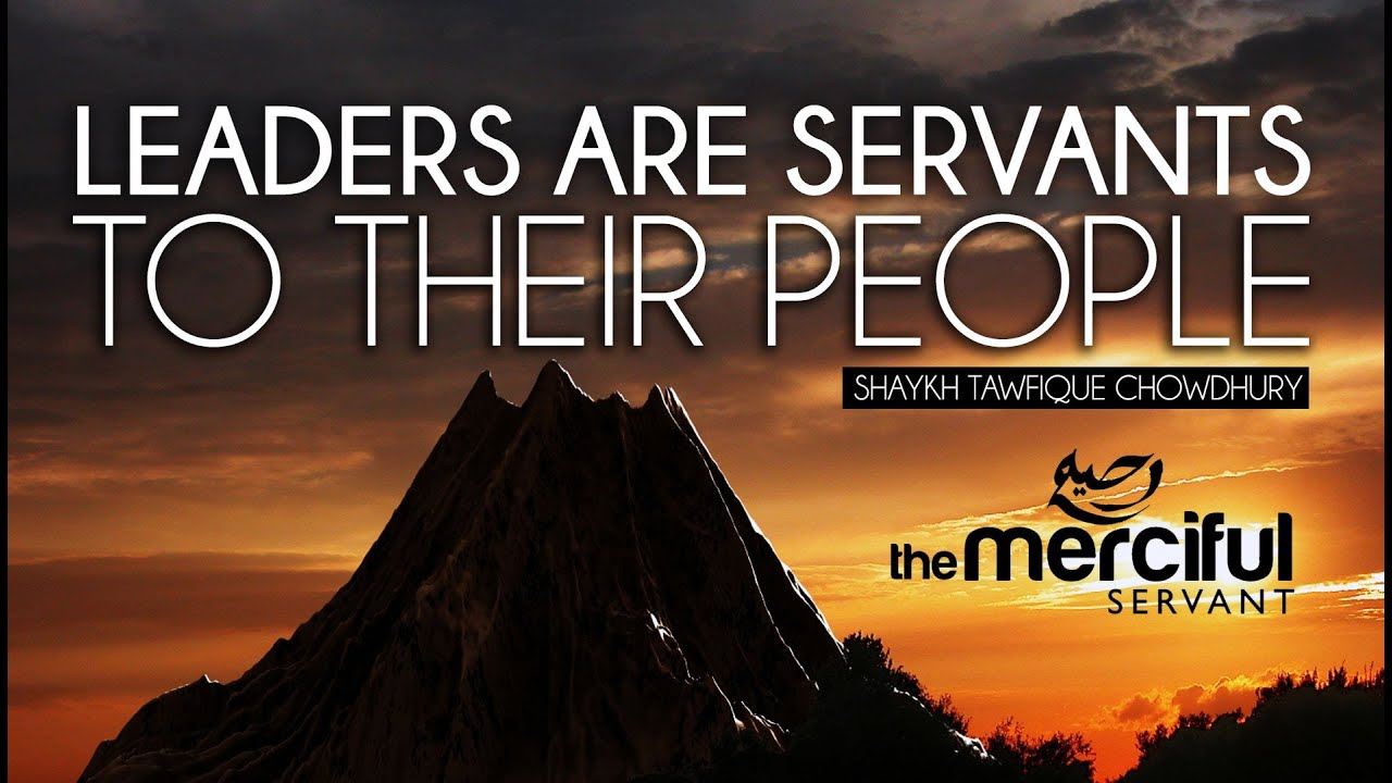 Leaders Are Servants To Their People – MercifulServant