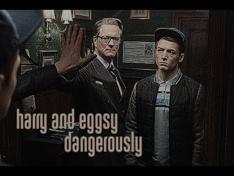 Harry And Eggsy [hartwin] | Dangerously