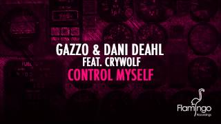Thumbnail for Gazzo vs. Dani Deahl ft. Crywolf — Control Myself