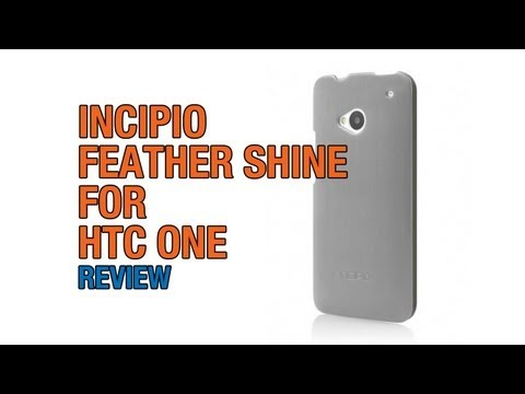 davomrmac - Incipio Feather SHINE Case Review for HTC One ... Lovely finish to this case that compliments the design of the HTC One without adding too much bulk. Check i...