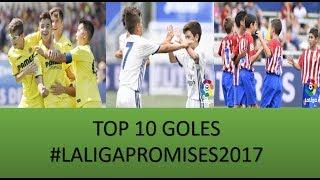 Video TOP 10 goles en #LaLigaPromises2017 MP3, 3GP, MP4, WEBM, AVI, FLV Juni 2017