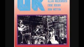 UK : Bill Bruford (drums), Allan Holdsworth (guitars), Eddie Jobson (keyboards & electric violin), John Wetton (bass & vocals) Live...