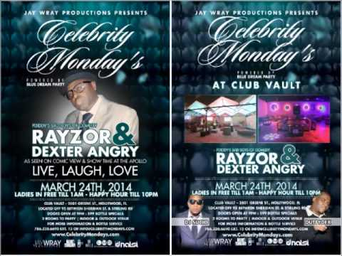 Celebrity Mondays - Rayzor & Dexter Angry - March 24th
