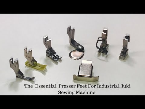 The  Essential  Presser Foot For Industrial Juki Sewing Machine - Part 1