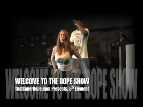 5 ELEMENT (hip hop)@ WELCOME TO THE DOPE SHOW