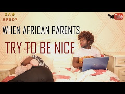 When African Parents Try To Be Nice