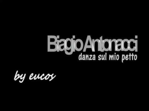 , title : 'Biagio Antonacci - Danza sul mio petto - by eucos'