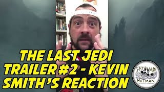 Video THE LAST JEDI TRAILER #2 - KEVIN SMITH'S REACTION MP3, 3GP, MP4, WEBM, AVI, FLV Oktober 2017