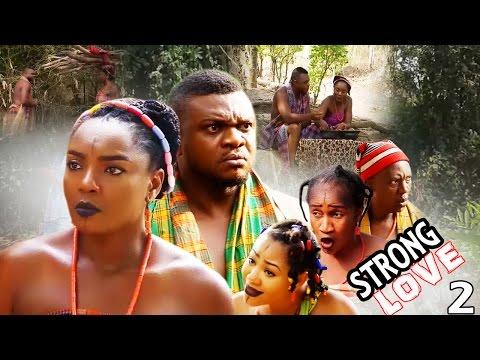 Strong Love Season 2  - Best Of Chioma Chukwuka 2017 Latest Nigerian Nollywood movie