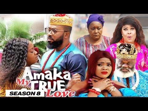 AMAKA MY TRUE LOVE (SEASON 8) {NEW MOVIE} - 2021 LATEST NIGERIAN NOLLYWOD MOVIES
