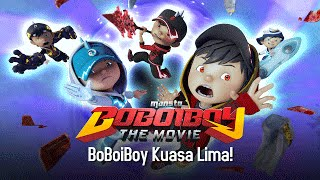 Video Klip BoBoiboy The Movie: BoBoiBoy Kuasa Lima! MP3, 3GP, MP4, WEBM, AVI, FLV Desember 2017