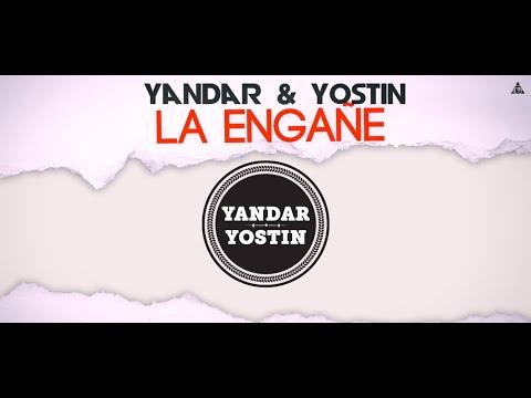 Letra La Engañe Yandar y Yostin
