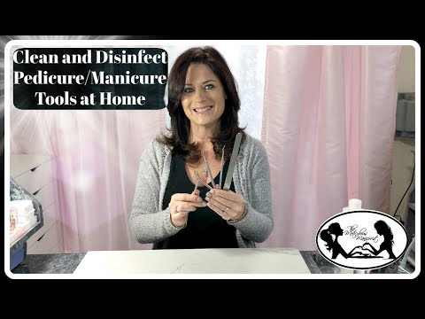 Nail salon -  How to Clean and Disinfect Your Pedicure Tools at Home Tutorial