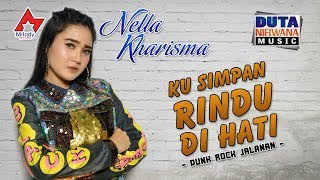 Video Nella Kharisma - Ku Simpan Rindu Di Hati [OFFICIAL] MP3, 3GP, MP4, WEBM, AVI, FLV Mei 2019