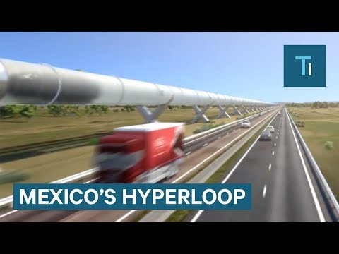Mexico is planning to build its own Hyperloop