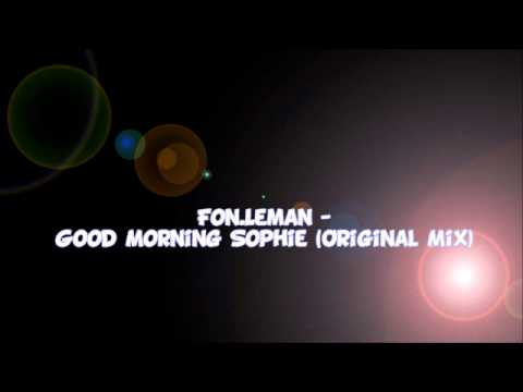 Fon.Leman - Good Morning Sophie (Original Mix)