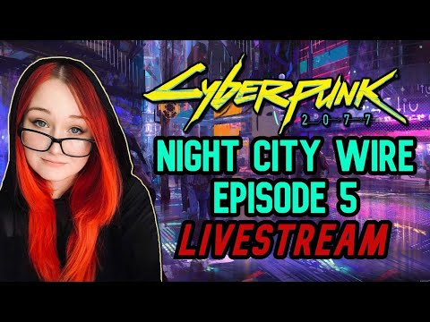 Cyberpunk 2077 HYPE! FINAL EVENT, Gameplay And More! Night City Wire Ep.5 LIVE Reaction