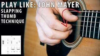 Video Play Like: John Mayer   Slapping thumb technique MP3, 3GP, MP4, WEBM, AVI, FLV Agustus 2018