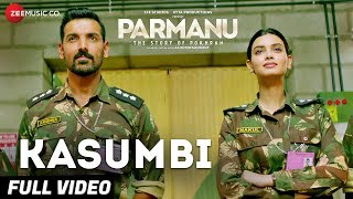 Video Kasumbi - Full Video | PARMANU:The Story Of Pokhran | John Abraham | Divya Kumar | Sachin - Jigar MP3, 3GP, MP4, WEBM, AVI, FLV Juni 2018