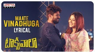 Video Maate Vinadhuga Lyrical || Taxiwaala Songs || Vijay Deverakonda, Priyanka jawalkar || Sid Sriram MP3, 3GP, MP4, WEBM, AVI, FLV Desember 2018