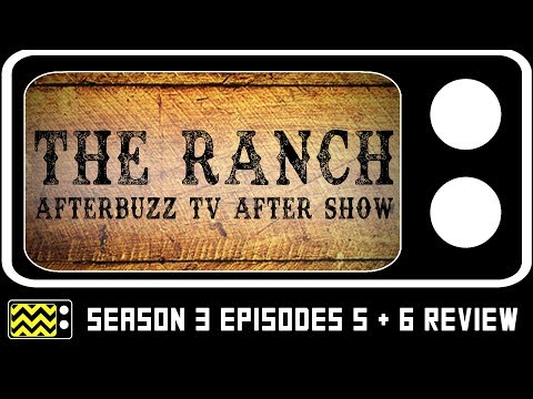 The Ranch Season 3 Episodes 5 & 6 Review & After Show | AfterBuzz TV