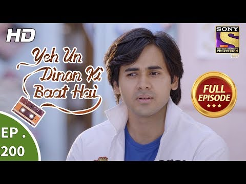 Yeh Un Dinon Ki Baat Hai - Ep 200 - Full Episode - 8th June, 2018