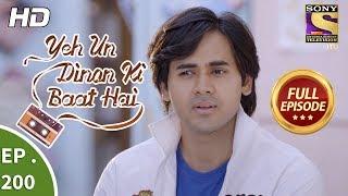 Yeh Un Dinon Ki Baat Hai - Ep 200 - Full Episode - 8th June, 2018