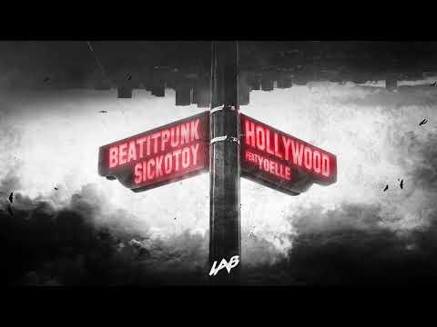 BeatItPunk & SICKOTOY feat. Yoelle - Hollywood