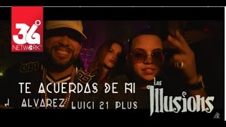Te Acuerdas De Mi - J Alvarez ft Luigi 21 Plus , Los Illusions [Video Oficial]
