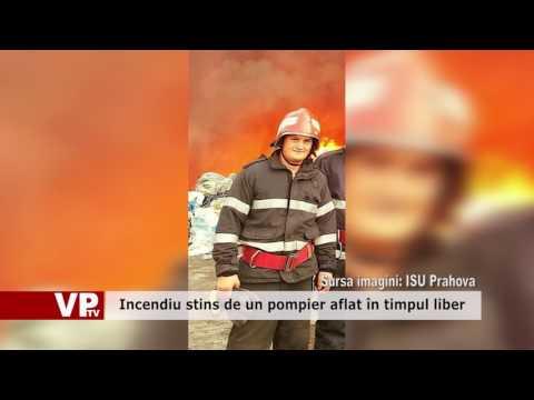 Foc stins de un pompier aflat în timpul liber