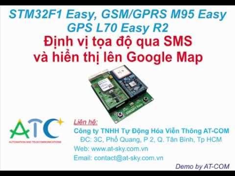 dinh-vi-google-map-qua-sms-su-dung-stm32f1-quectel-m95-gsm-l70-gps