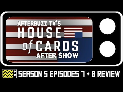 House of Cards Season 5 Episodes 7 & 8 Review & After Show | AfterBuzz TV