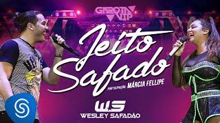 Wesley Safadão - Jeito Safado Part. Márcia Fellipe